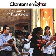 CHANTONS EN EGLISE - 22 CHANTS POUR L ENTREE CD
