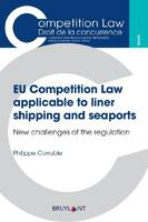 EU Competition Law applicable to liner shipping and seaports, New challenges of the regulation
