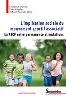 L'implication sociale du mouvement sportif associatif, La FSCF entre permanence et mutations