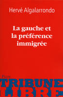la gauche et la preference immigree