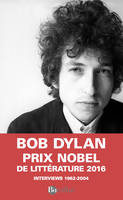 Dylan par Dylan / interviews 1962-2004  ( prix nobel litterature 2016 ), interviews 1962-2004