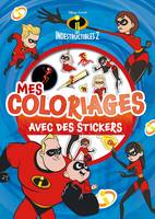 LES INDESTRUCTIBLES 2 - Mes Coloriages avec Stickers - Disney Pixar