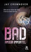 4, Bad - T4 Amour immortel