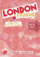 [1], London fashion - Tome 1 - Journal stylé d'une accro de la mode, journal stylé d'une accro de la mode