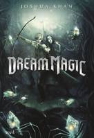 Dream Magic Shadow Magic - tome 2