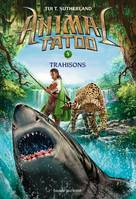 Animal Tatoo saison 1, Tome 05, Trahison