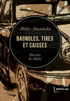 Bagnoles, tires et caisses, On the road!