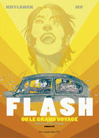 Volume 1, Flash ou le grand voyage T1