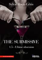Ultime obsession, The Submissive, T1.5
