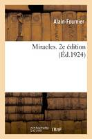 Miracles. 2e édition