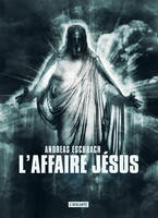 L AFFAIRE JESUS