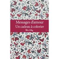 Messages d'amour / un cadeau à colorier