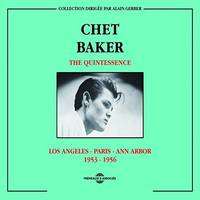 CHET BAKER THE QUINTESSENCE LOS ANGELES PARIS ANN ARBOR 1953 1956 COFFRET DOUBLE CD AUDIO
