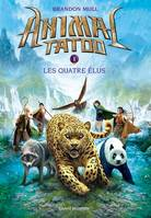 Animal Tatoo saison 1, Tome 01, Les quatre élus