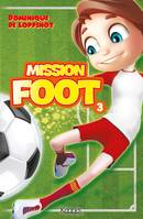 Mission Foot T03, Le grand retour