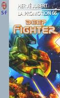 Deep fighter, la promotion 66 - Hervé  JUBERT