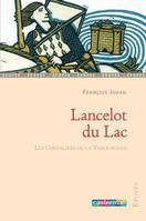 Les chevaliers de la Table ronde, Lancelot du Lac