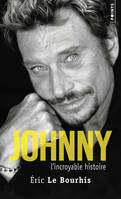 Johnny / l'incroyable histoire