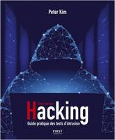 Hacking, Guide pratique des tests d'intrusion