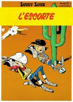 Lucky Luke - Tome 28 - L'ESCORTE, Volume 28, L'escorte