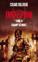 Infection Tome II : Champ de mort