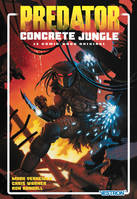 Predator : Concrete Jungle - Le Comic-Book Original