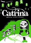 CATRINA OPERATION SECRETE A MIXQUIC, Bilingue