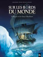 1, Sur les bords du monde , L'Odysée de Sir Ernest Shackleton