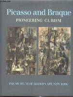 Picasso and Braque - Pioneering Cubism