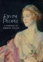 Divine People : The Art and Life of Ambrose McEvoy (1877–1927)