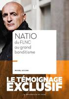 Natio / du FLNC au grand banditisme