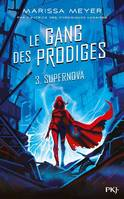 Le gang des prodiges, 3, Supernova
