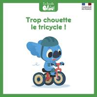 Trop chouette le tricycle !