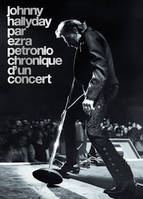 Johnny Hallyday par Ezra Petronio / chronique d'un concert