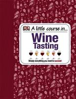 A Little Course in Wine Tasting (Anglais), Simply everything you need to succeed