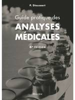 GUIDE PRATIQUE DES ANALYSES MEDICALES, 6E ED.