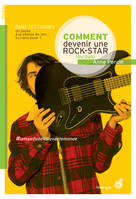 COMMENT DEVENIR UNE ROCK STAR