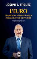 L'euro / comment la monnaie unique menace l'avenir de l'Europe
