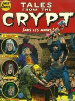 Tales from the crypt., 8, Tales from the crypt - Tome 08, Sans les mains !