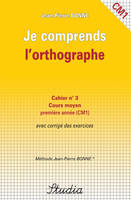 JE COMPRENDS L ORTHOGRAPHE N 3 COURS MOYEN PREMIERE