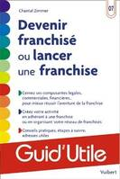 Devenir franchisé ou lancer une franchise