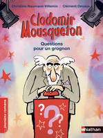 CLODOMIR MOUSQUETON : QUESTION POUR UN GROGNON