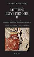 Lettres Egyptiennes Ii - L'Apogee Du Nouvel Empire - Hatshepsout, Thoutmosis Iii, Amenothep Ii Et Th