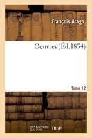 Oeuvres. Tome 12