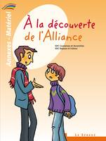 À la découverte de l'Alliance - annexes-matériel du catéchiste - 1, Collection Paroles d'Alliance