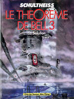 3, La Solution, Le Théorème de Bell - Tome 03, La solution