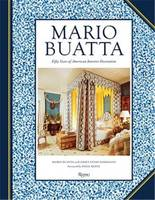 Mario Buatta: Fifty Years of American Interior Decoration /anglais