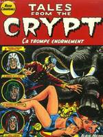 Tales from the crypt., 10, Tales from the crypt - Tome 10, Ca trompe énormément