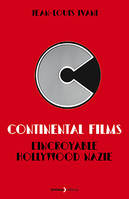 Continental films , L'incroyable Hollywood nazie