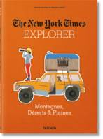 The New-York Times : Explorer, Montagnes, Déserts & Plaines